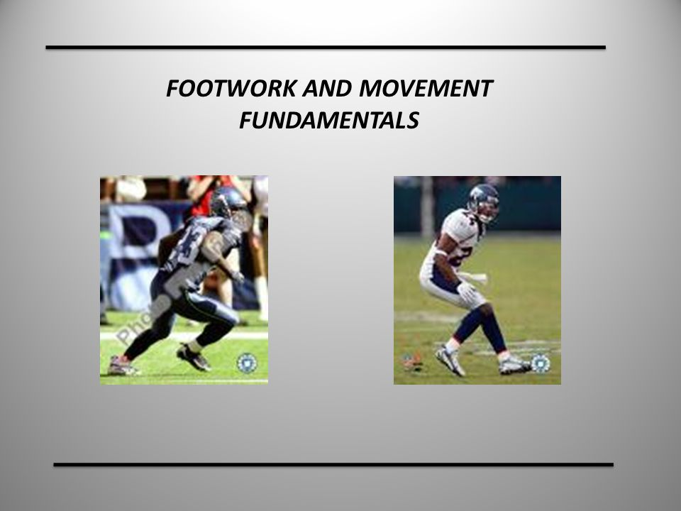 FOOTWORK AND MOVEMENT FUNDAMENTALS