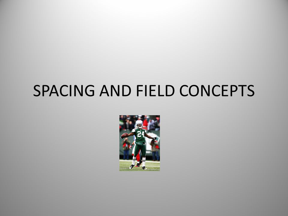 SPACING AND FIELD CONCEPTS
