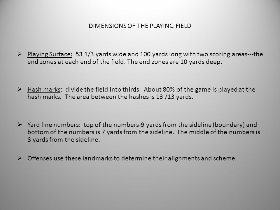 DIMENSIONS OF THE PLAYING FIELD