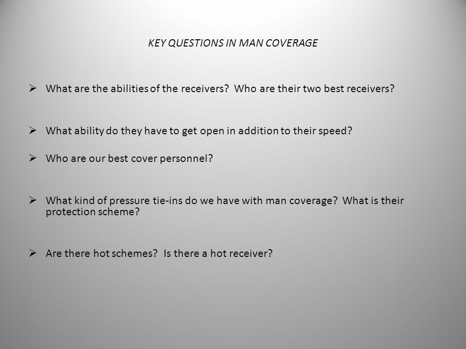KEY QUESTIONS IN MAN COVERAGE