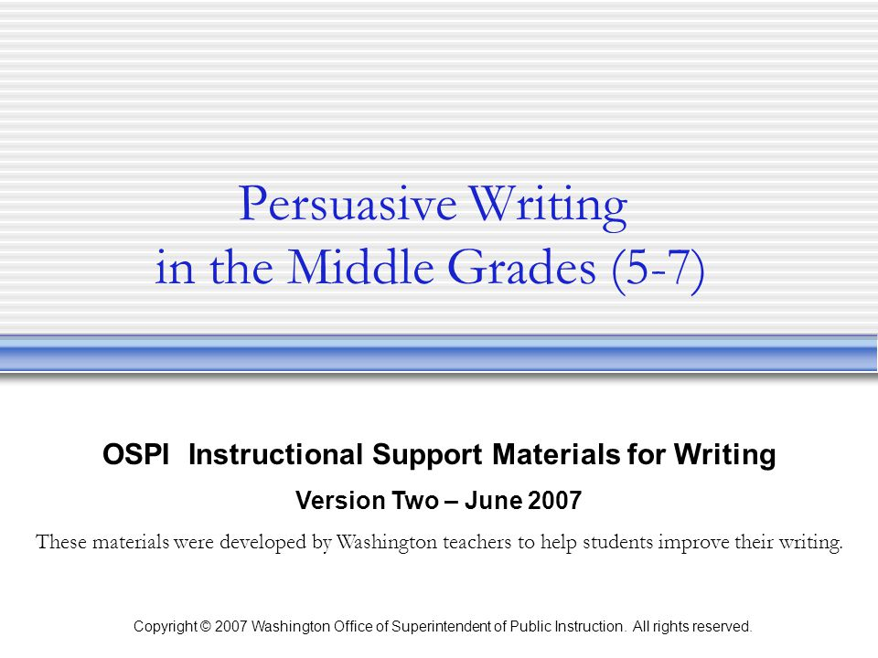 Persuasive Writing in the Middle Grades (5-7)