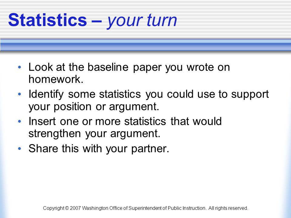 Statistics – your turn Look at the baseline paper you wrote on homework.