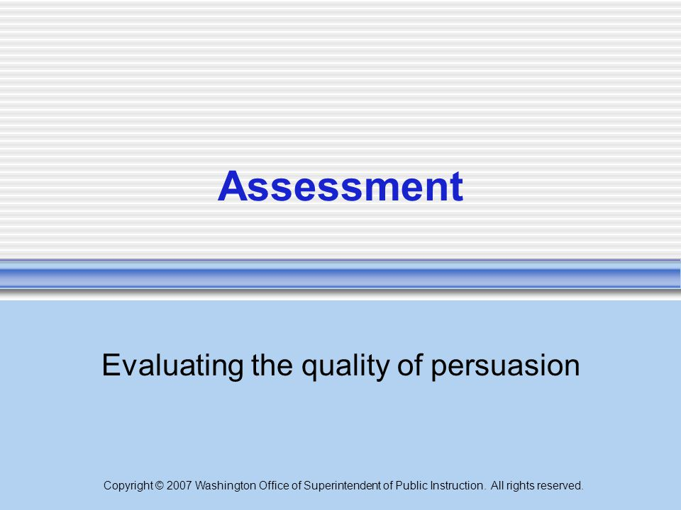 Evaluating the quality of persuasion