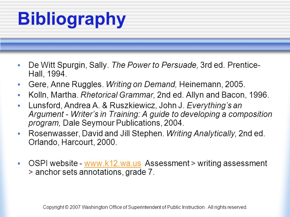Bibliography De Witt Spurgin, Sally. The Power to Persuade, 3rd ed. Prentice-Hall, 1994. Gere, Anne Ruggles. Writing on Demand, Heinemann, 2005.