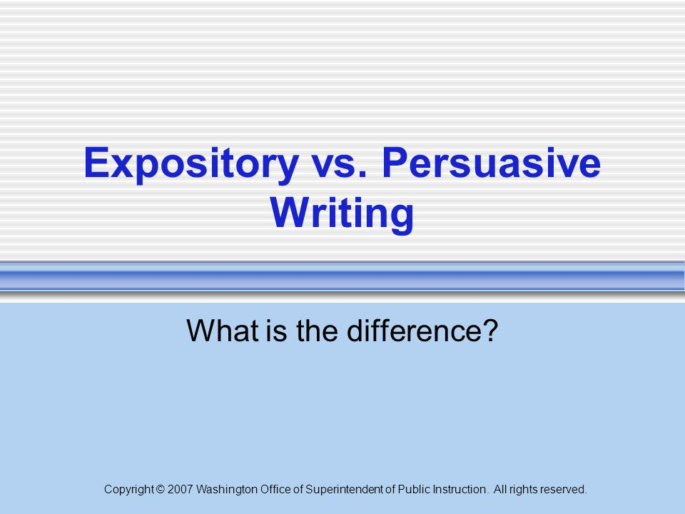 Expository vs. Persuasive Writing