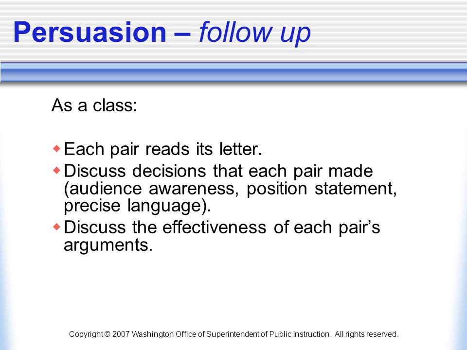 Persuasion – follow up As a class: Each pair reads its letter.