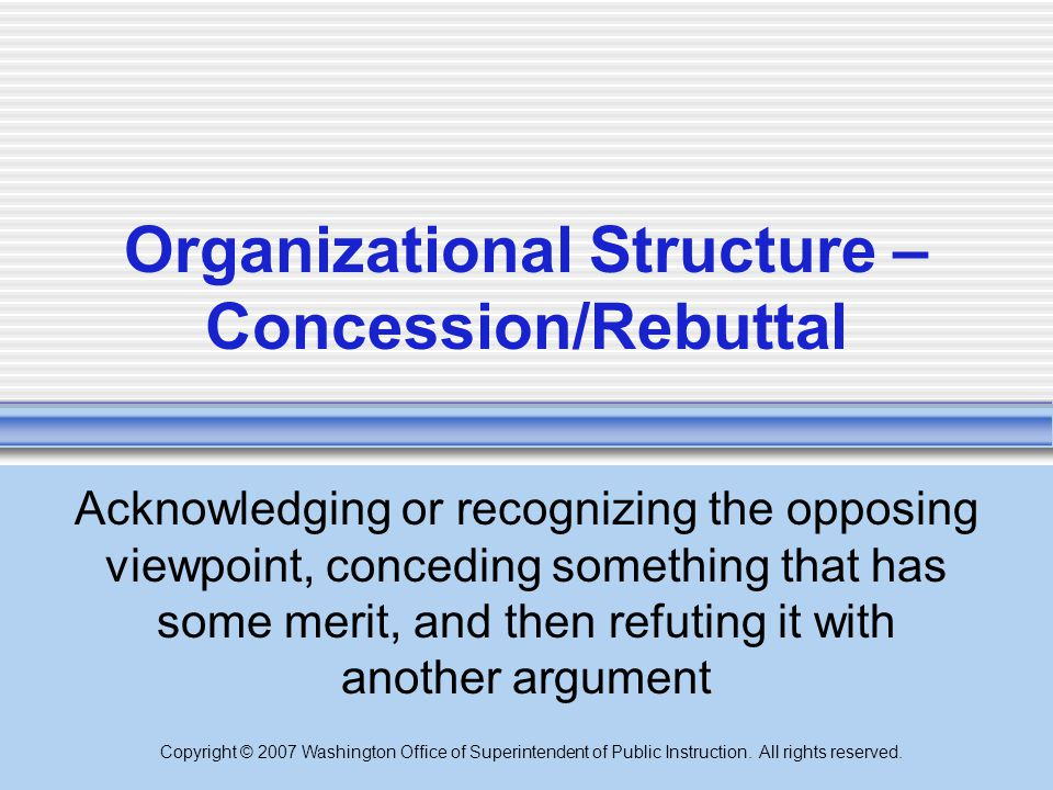 Organizational Structure – Concession/Rebuttal