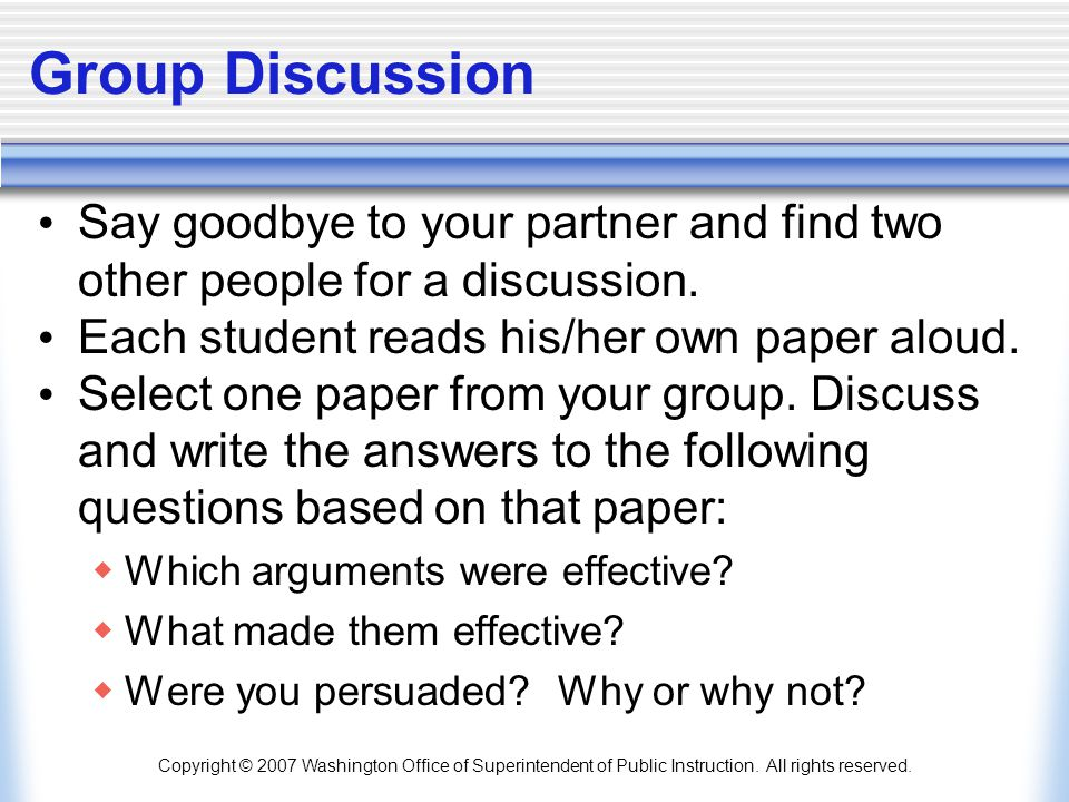 Group Discussion Say goodbye to your partner and find two other people for a discussion. Each student reads his/her own paper aloud.