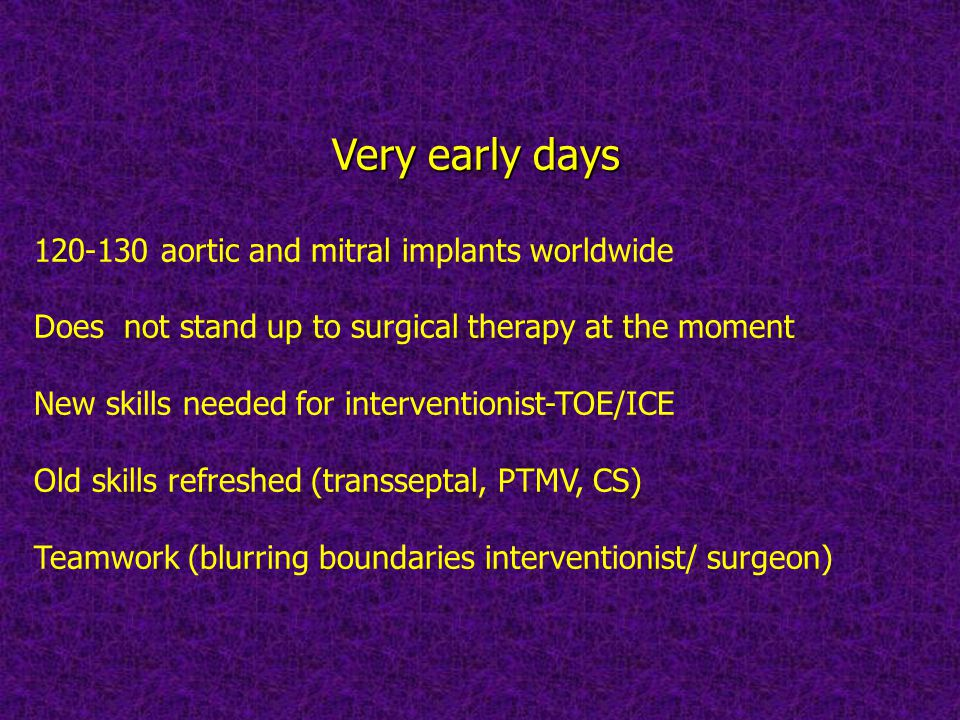 Very early days 120-130 aortic and mitral implants worldwide