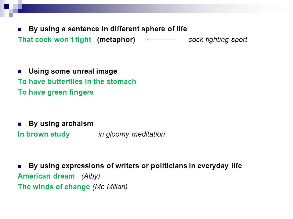 By using a sentence in different sphere of life