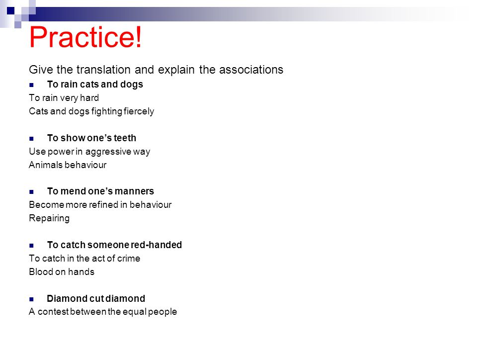 Practice! Give the translation and explain the associations