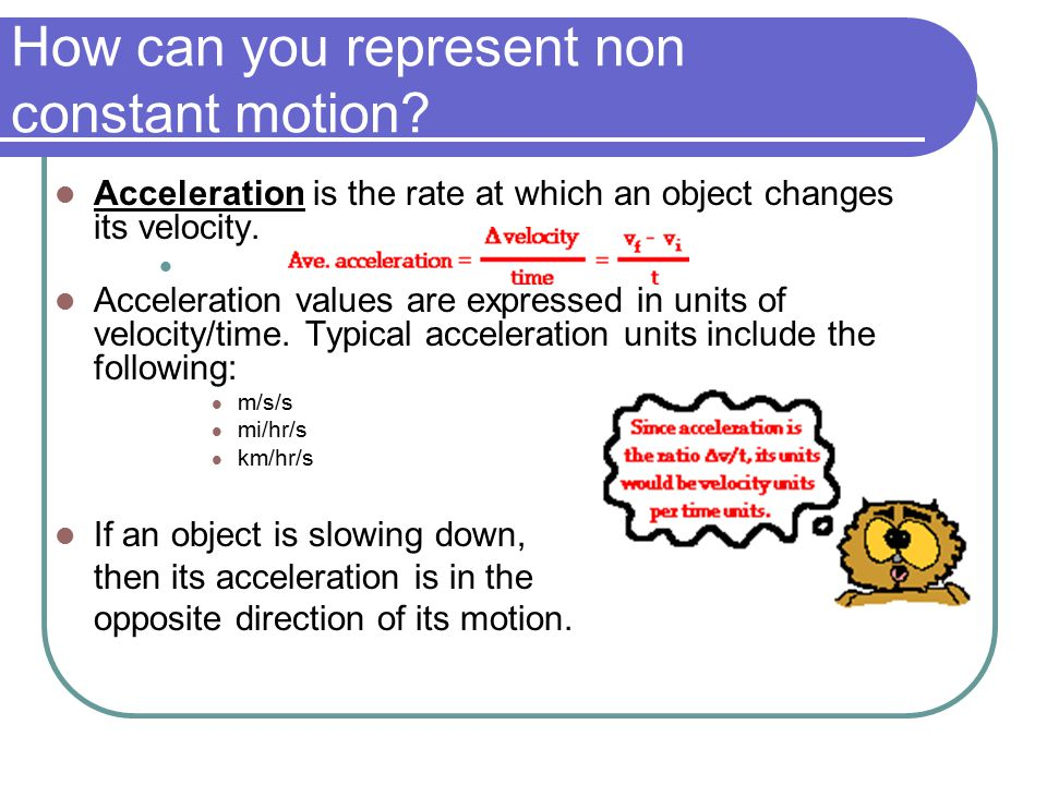 How can you represent non constant motion