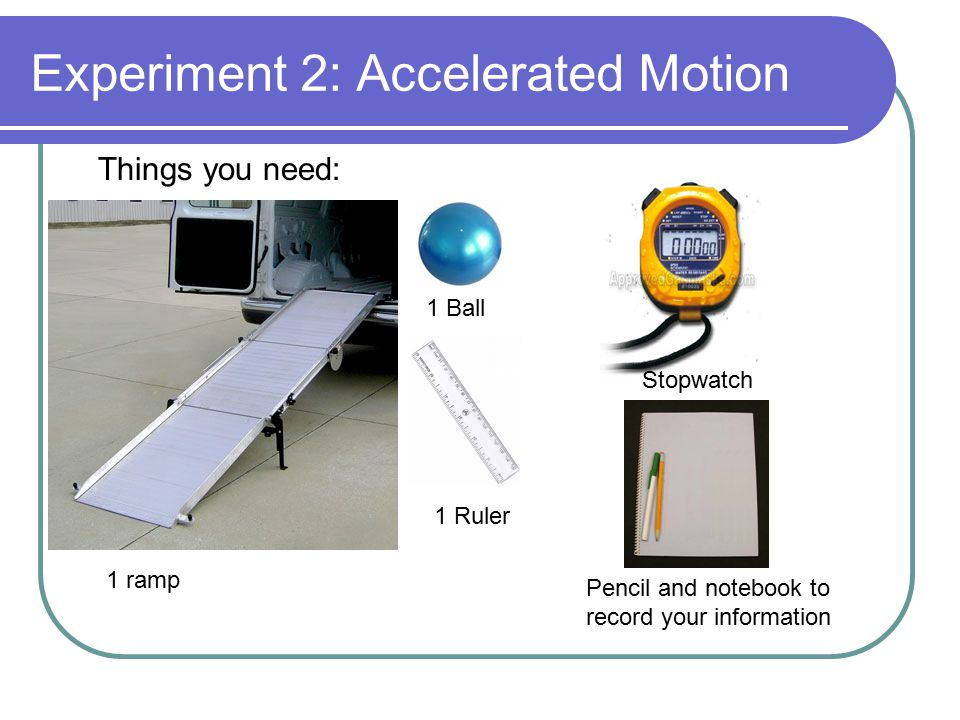 Experiment 2: Accelerated Motion