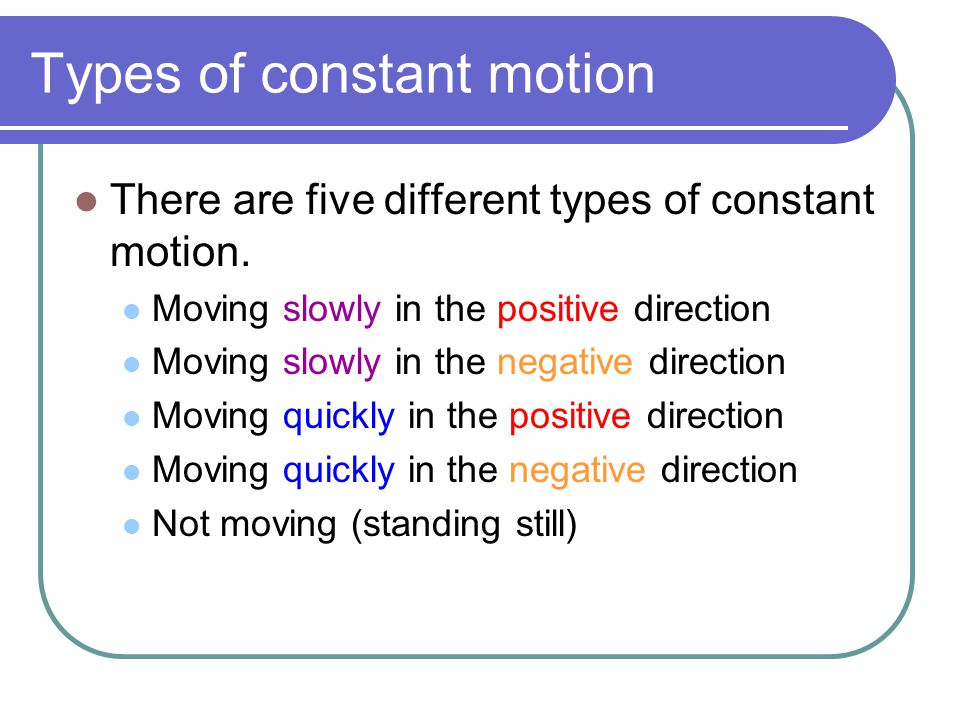 Types of constant motion
