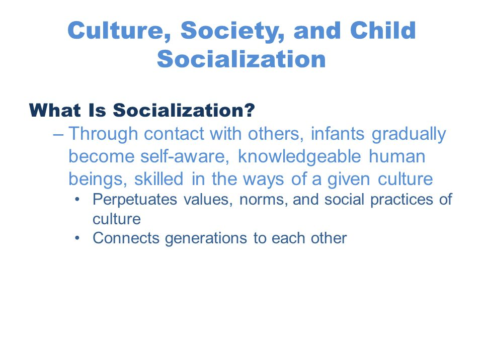 Culture, Society, and Child Socialization