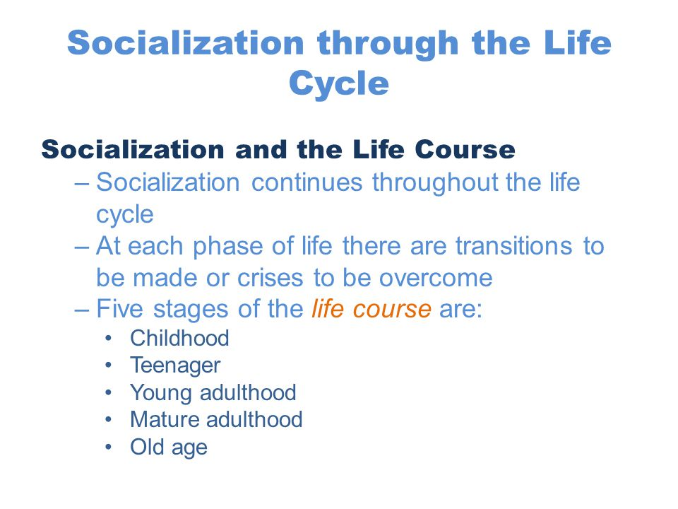 Socialization through the Life Cycle