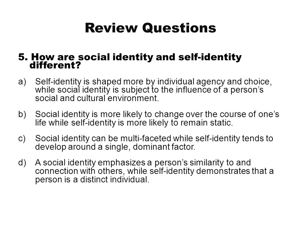 Review Questions 5. How are social identity and self-identity different