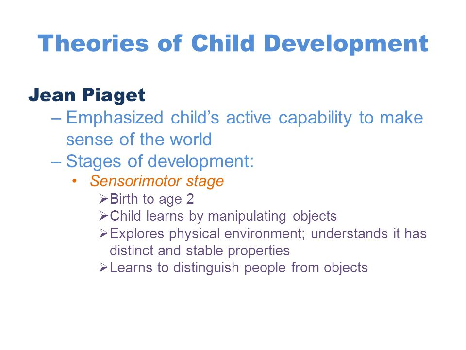 main theories of child development After more than 60 years of research into child language development,  early theories one of the earliest scientific explanations of language acquisition was.