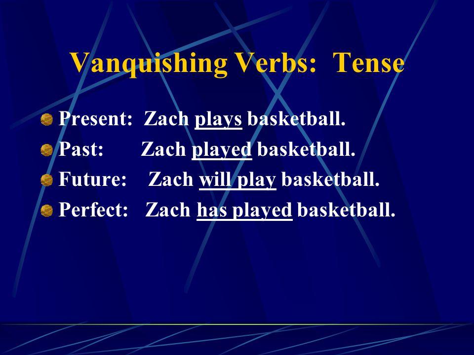 Vanquishing Verbs: Tense