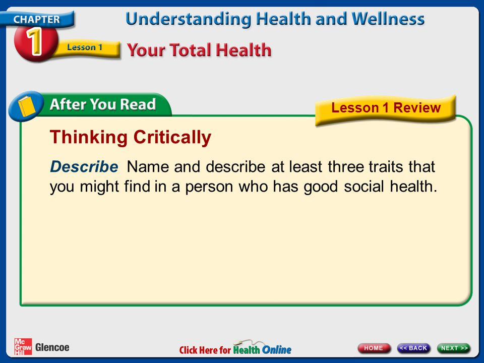 Lesson 1 Review Thinking Critically. Describe Name and describe at least three traits that you might find in a person who has good social health.