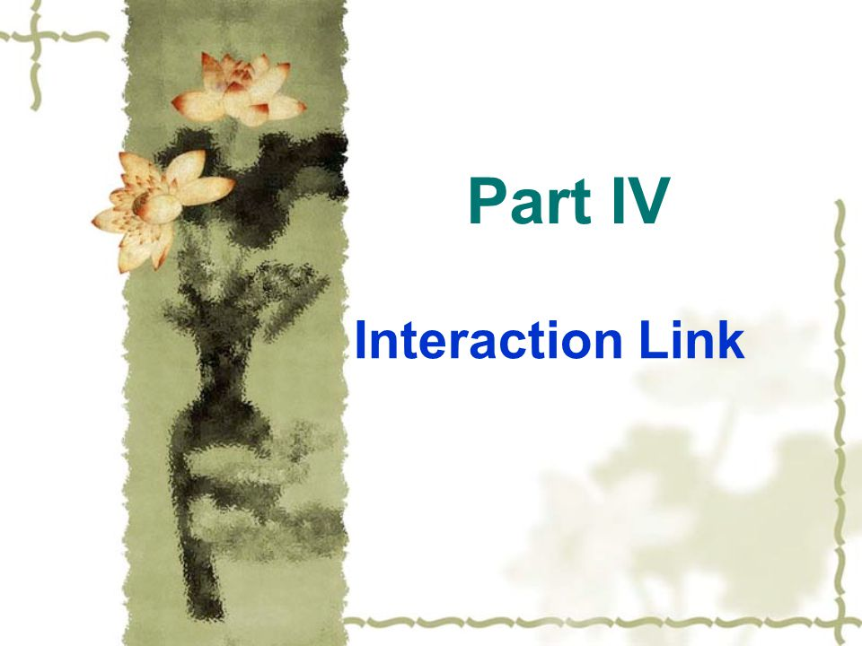 Part IV Interaction Link