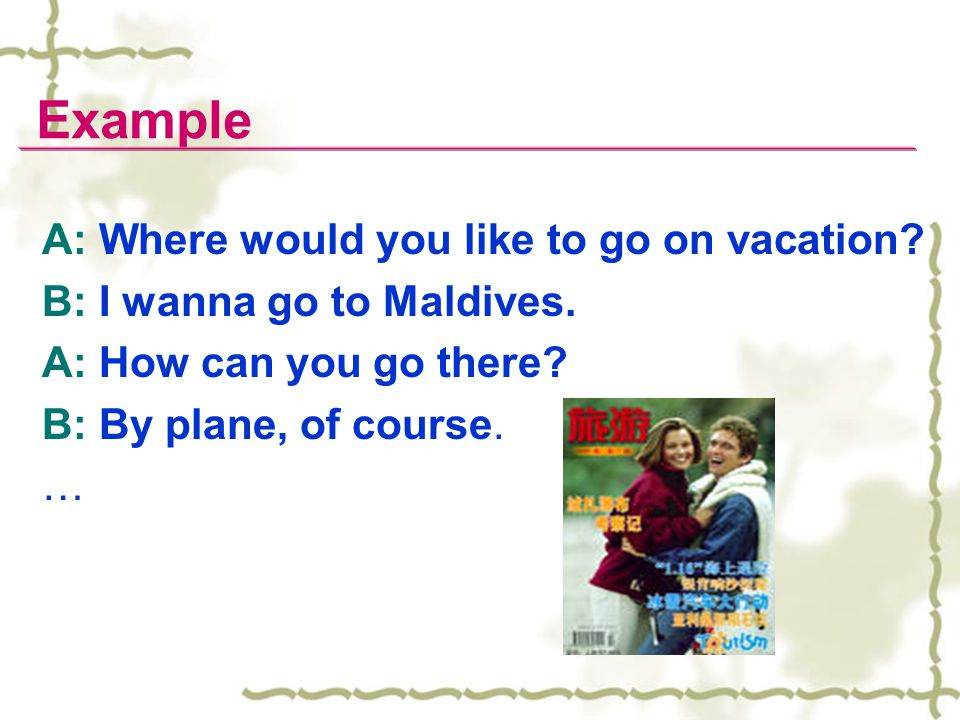 Example A: Where would you like to go on vacation