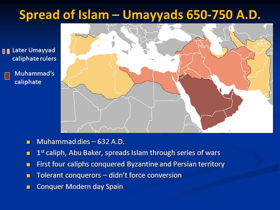 Spread of Islam – Umayyads 650-750 A.D.