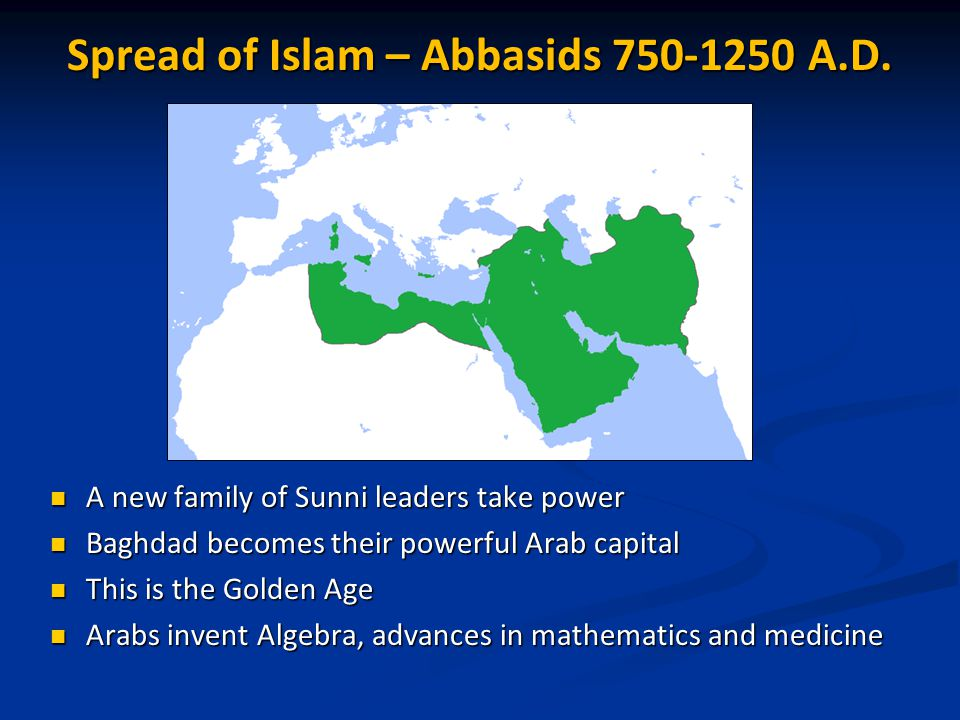 Spread of Islam – Abbasids 750-1250 A.D.