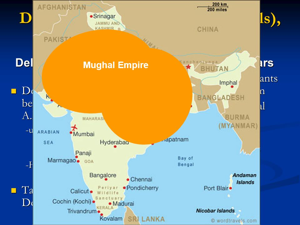 Dehli Sultanate, Mughals (Mongols), and Ottomans
