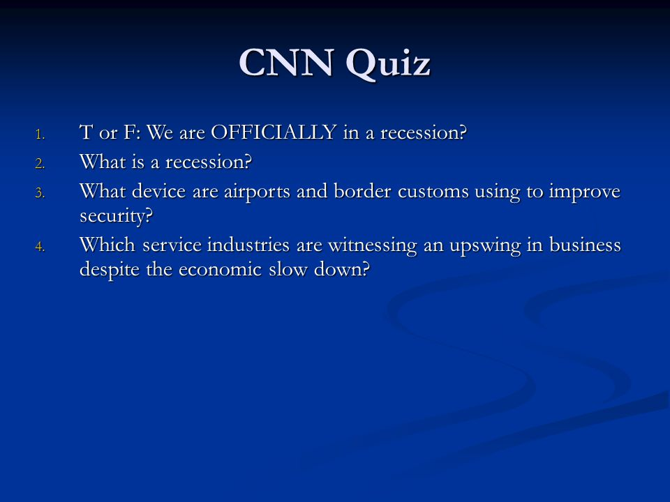 CNN Quiz T or F: We are OFFICIALLY in a recession