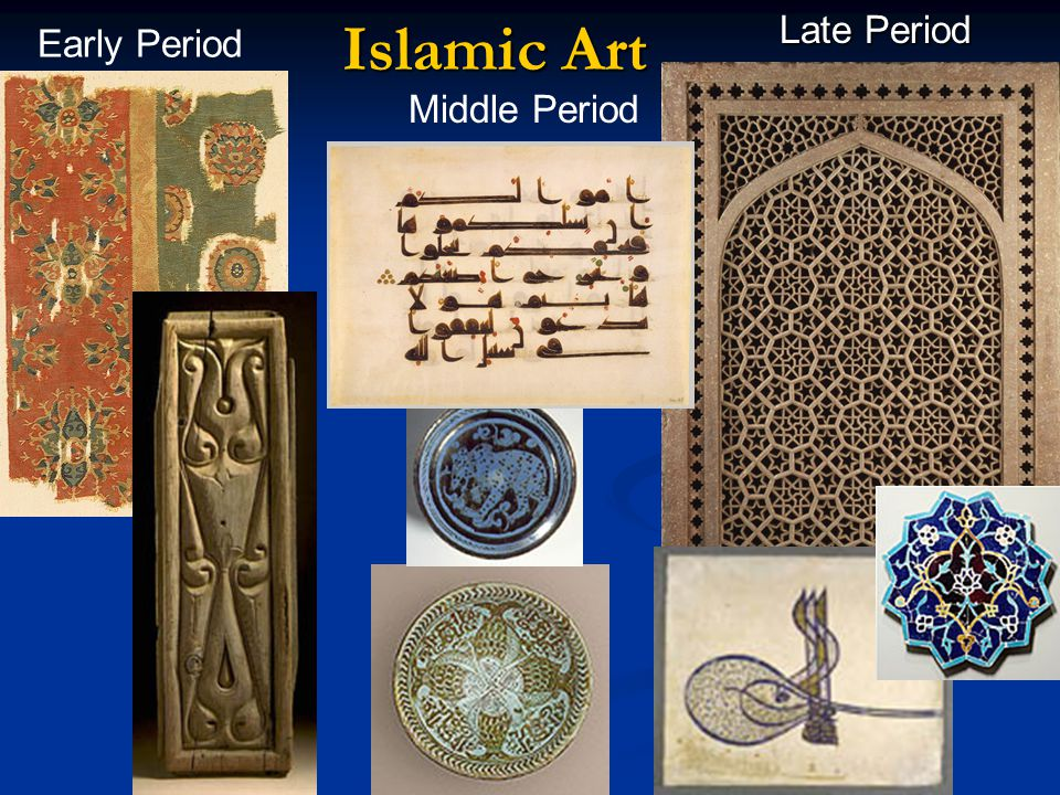Islamic Art Late Period Early Period Middle Period