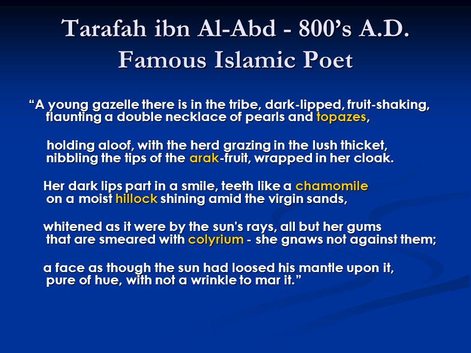 Tarafah ibn Al-Abd - 800's A.D. Famous Islamic Poet
