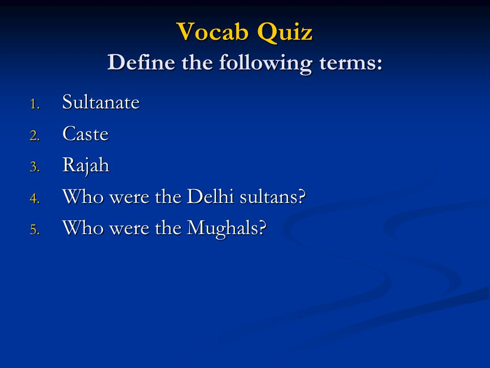 Vocab Quiz Define the following terms: