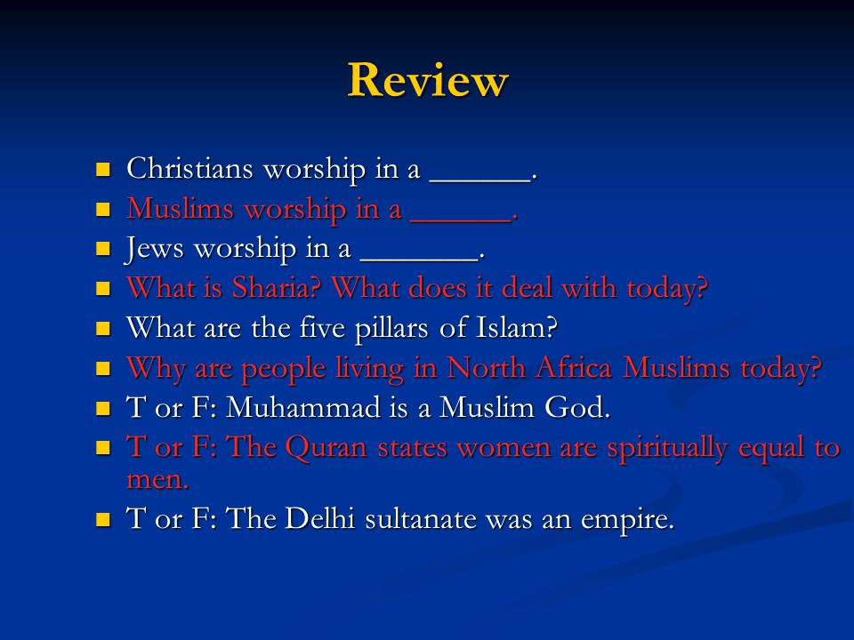 Review Christians worship in a ______. Muslims worship in a ______.