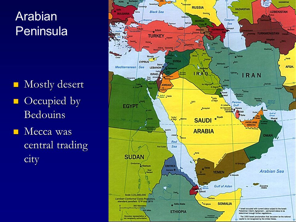Arabian Peninsula Mostly desert Occupied by Bedouins