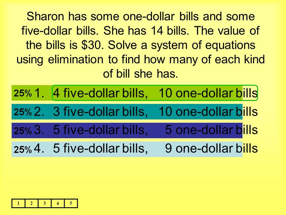 4 five-dollar bills, 10 one-dollar bills