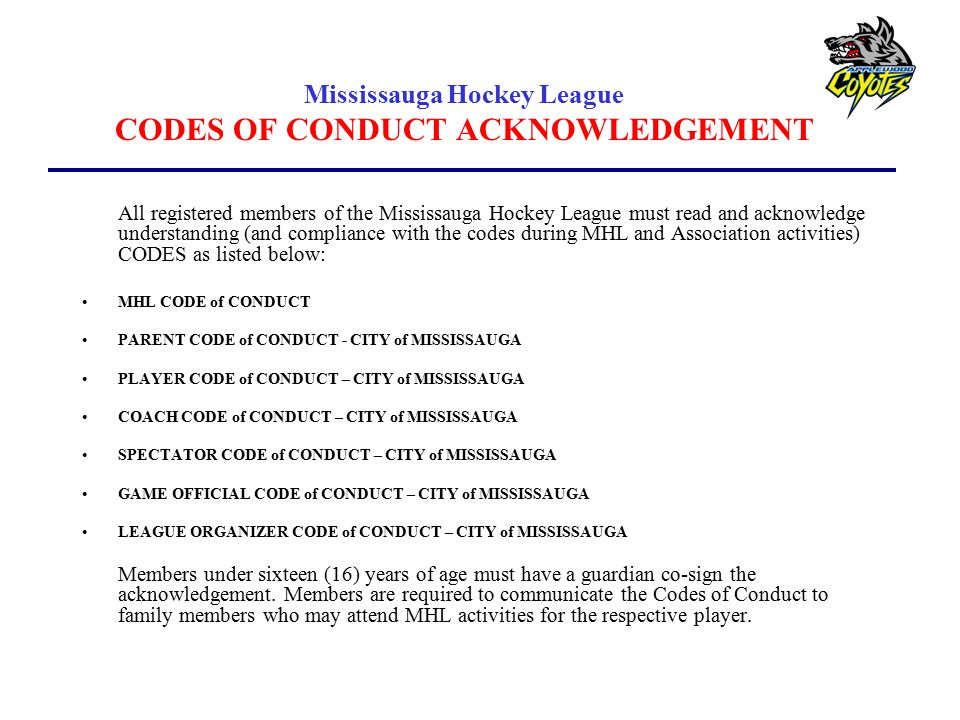 Mississauga Hockey League CODES OF CONDUCT ACKNOWLEDGEMENT