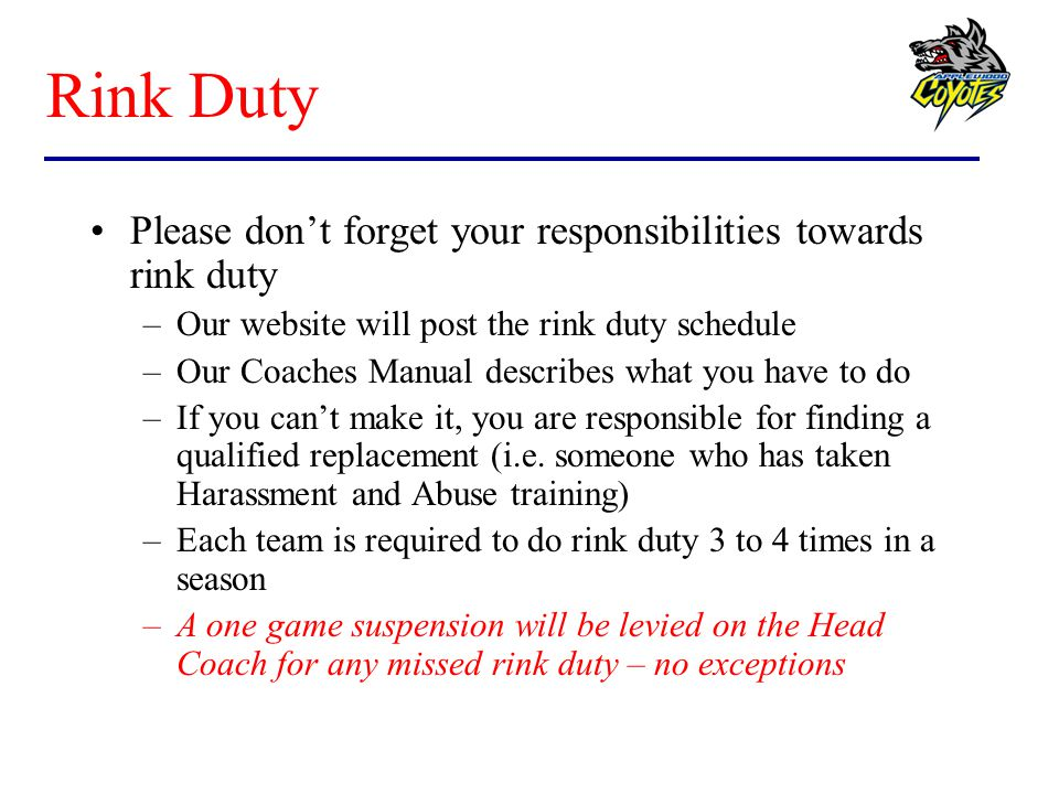 Rink Duty Please don't forget your responsibilities towards rink duty