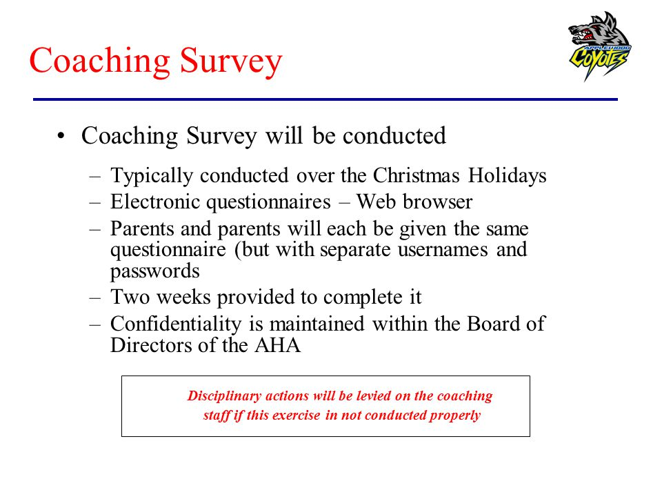 Coaching Survey Coaching Survey will be conducted