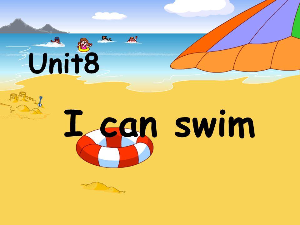 Unit8 I can swim