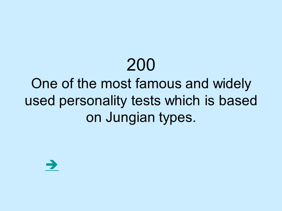 200 One of the most famous and widely used personality tests which is based on Jungian types. 