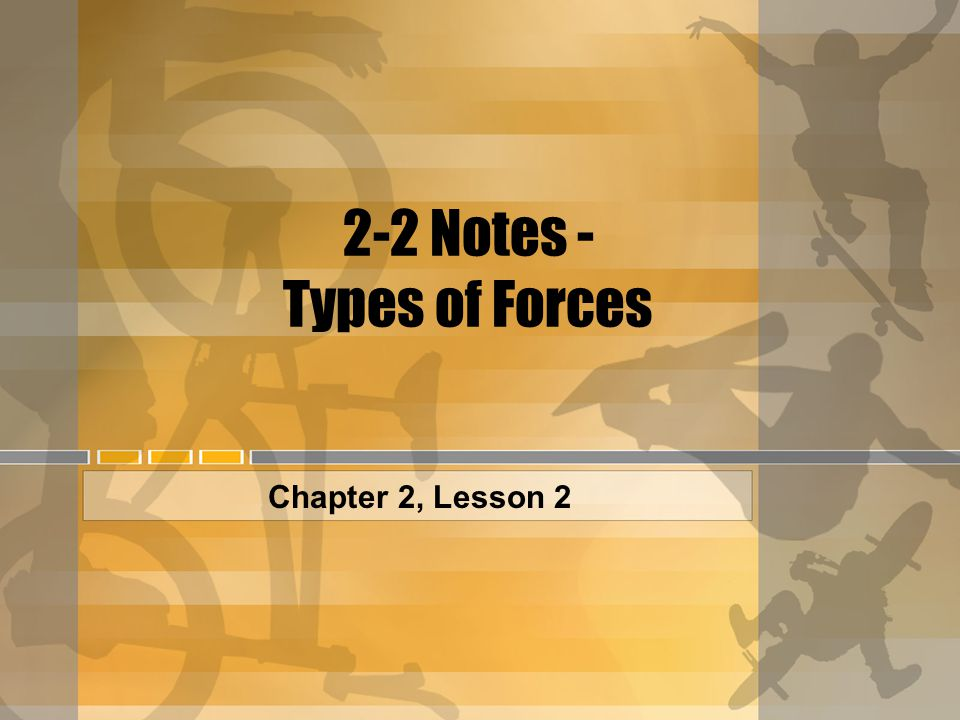 2-2 Notes - Types of Forces