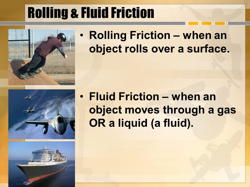 Rolling & Fluid Friction