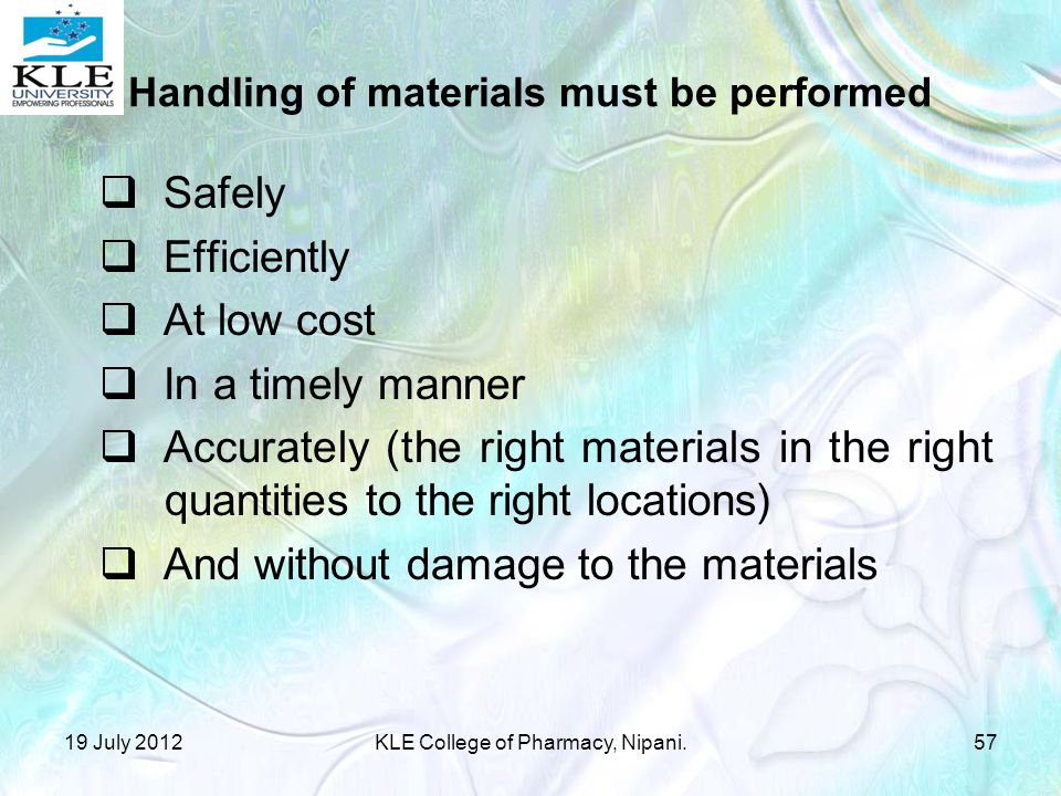 Handling of materials must be performed