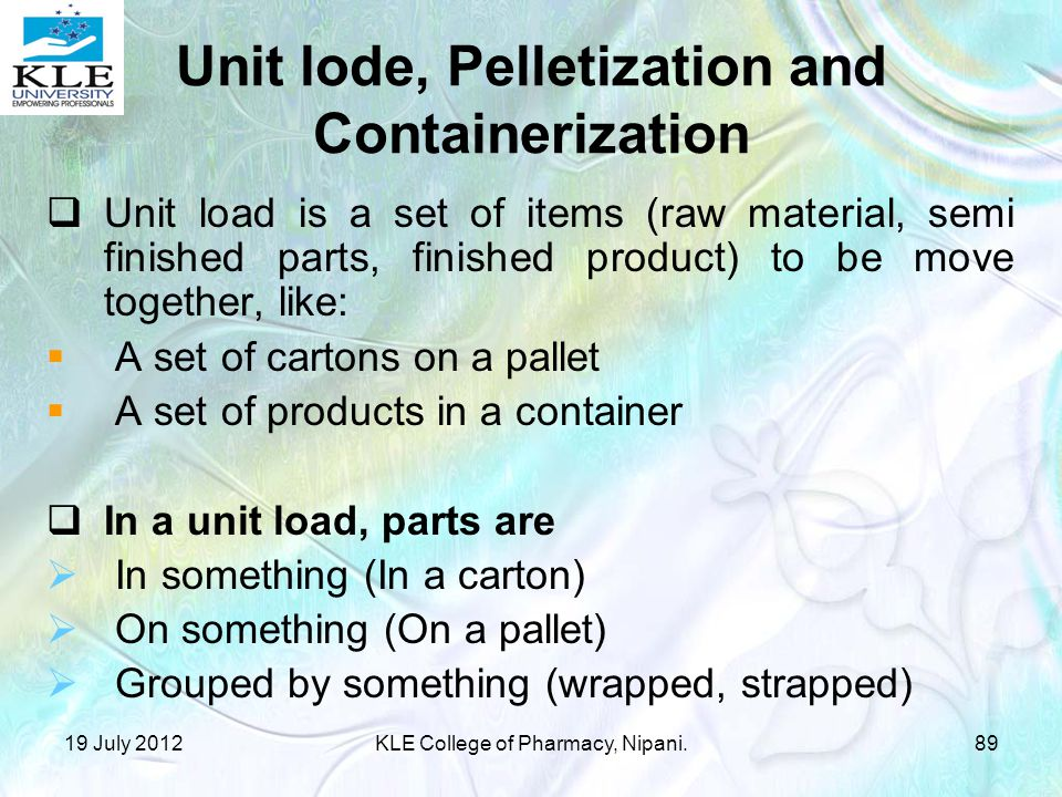 Unit lode, Pelletization and Containerization