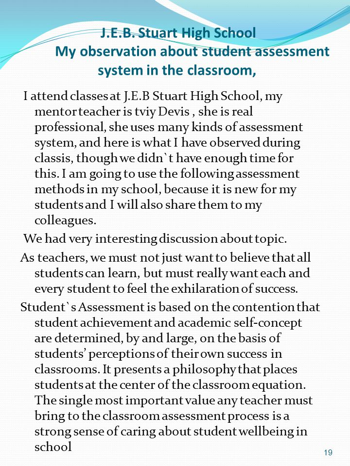 J.E.B. Stuart High School My observation about student assessment system in the classroom,