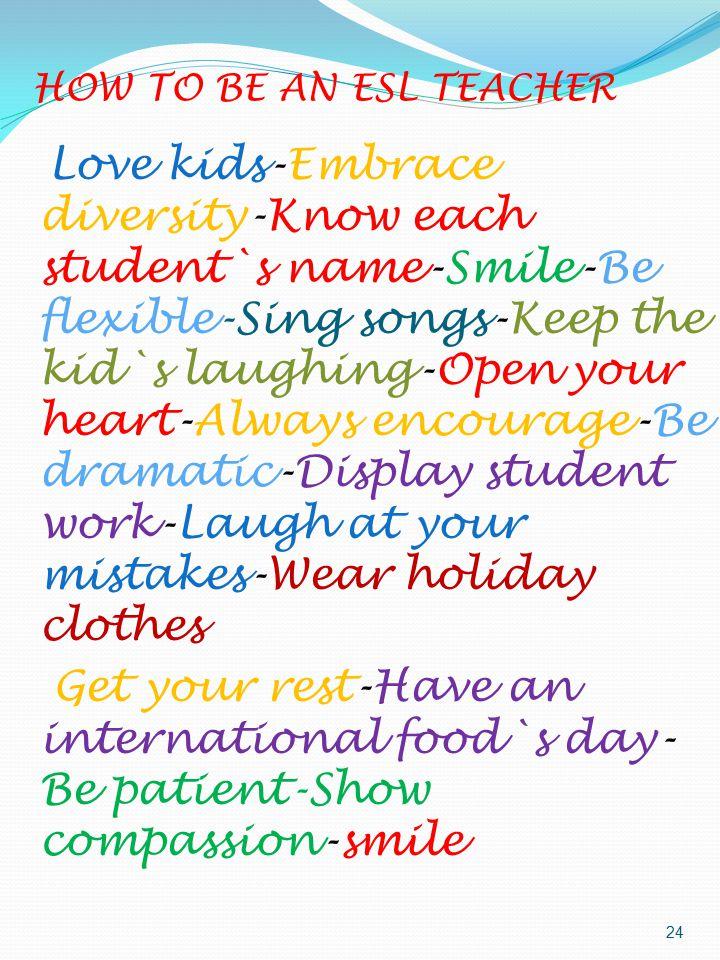 HOW TO BE AN ESL TEACHER