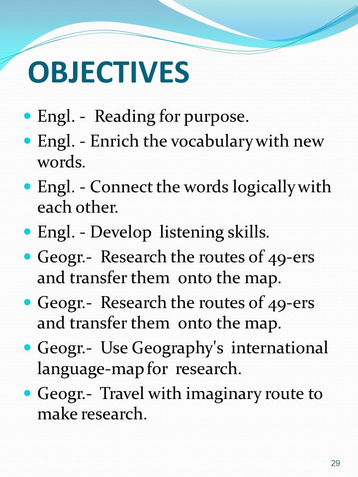 OBJECTIVES Engl. - Reading for purpose.