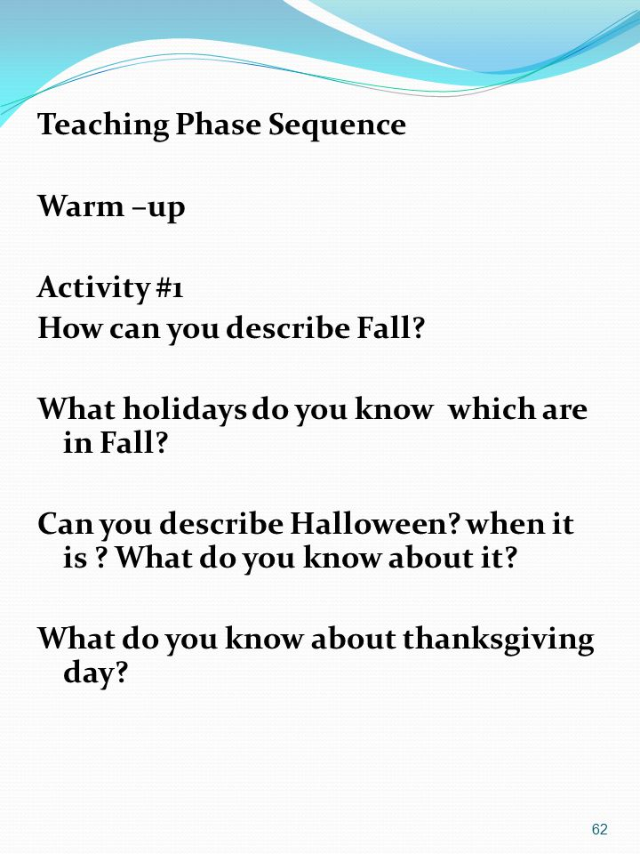 Teaching Phase Sequence Warm –up Activity #1 How can you describe Fall