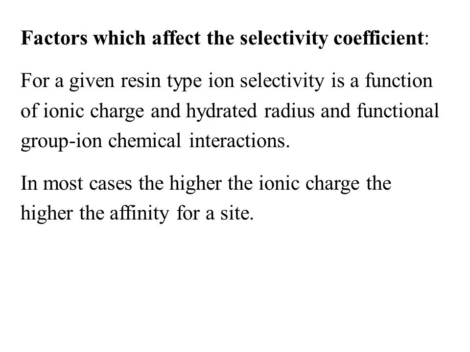 Factors which affect the selectivity coefficient: